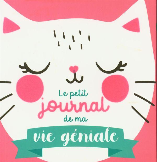 Le petit journal de ma vie géniale : Spécial chat