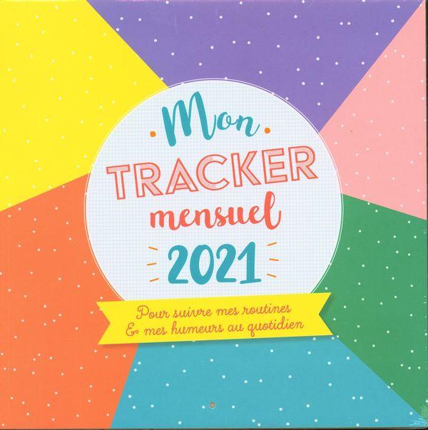 Mon tracker mensuel 2021 - pour suivre mes routines et mes humeurs au quotidien