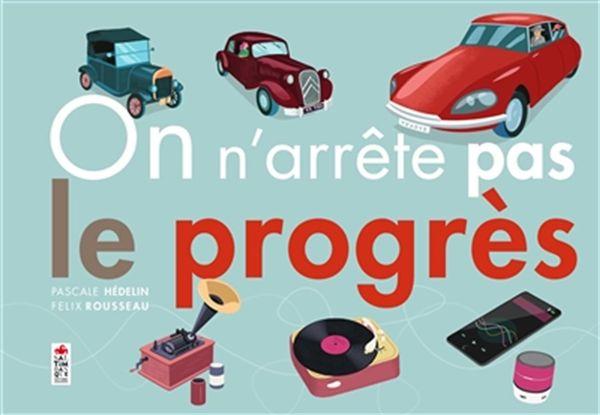On n'arrête pas le progrès