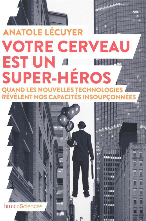 Votre cerveau est un super-héros