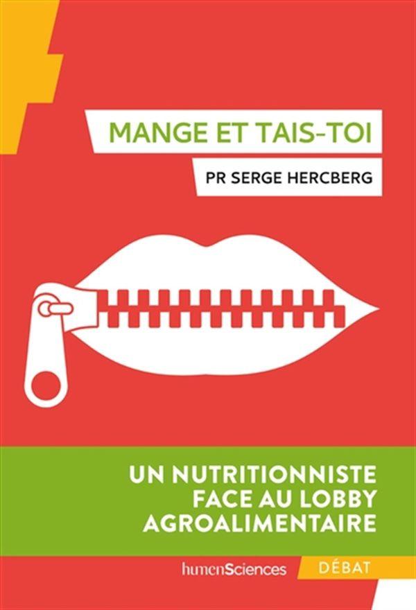 Mange et tais-toi : Un nutritionniste face au lobby agroalimentaire