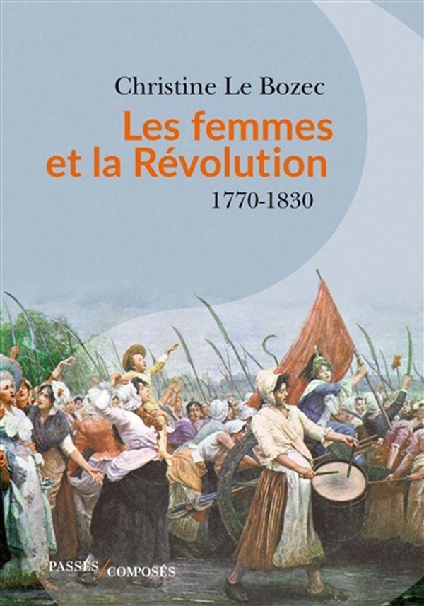 Femmes et la Révolution Les  1770-1830