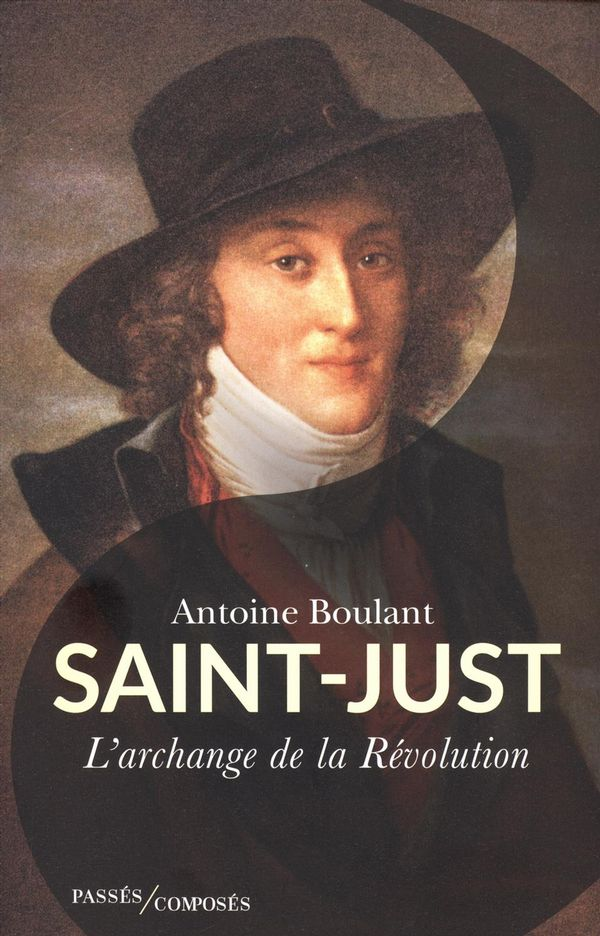 Saint-Just : L'archange de la Révolution