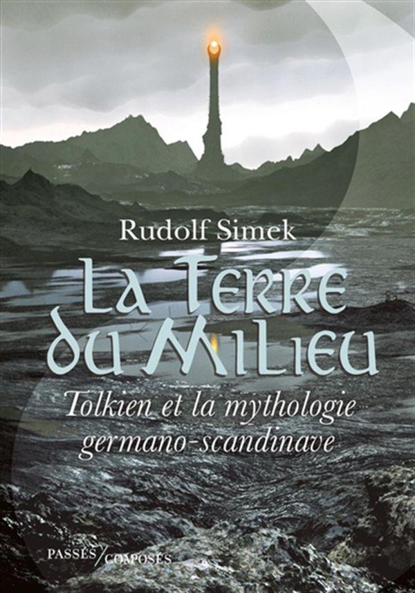 La Terre du Milieu : Tolkien et la mythologie germano-scandinave