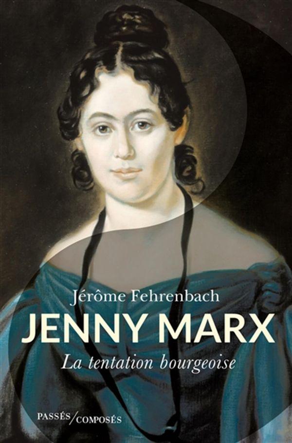 Jenny Marx : La tentation bourgeoise