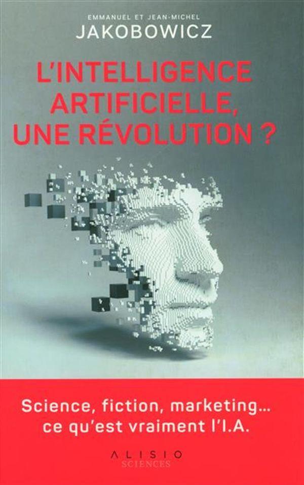 L'intelligence artificielle, une révolution?
