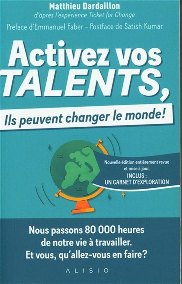 Activez vos talents, ils peuvent changer le monde! N.E.