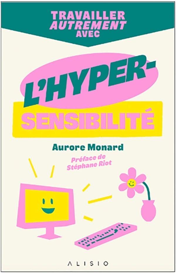 Travailler autrement avec l'hyper-sensibilité