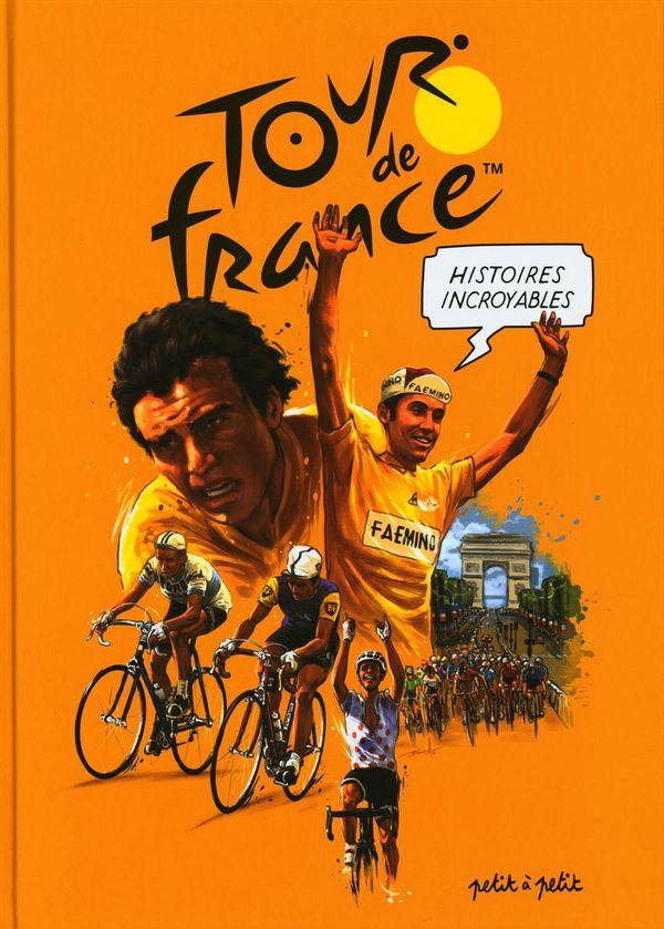 Histoires incroyables du tour de France