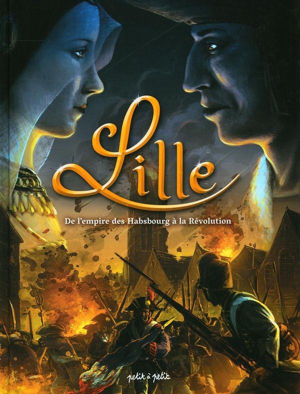 Lille en BD 02 : De l'Empire des Habsbourg à la Révolution