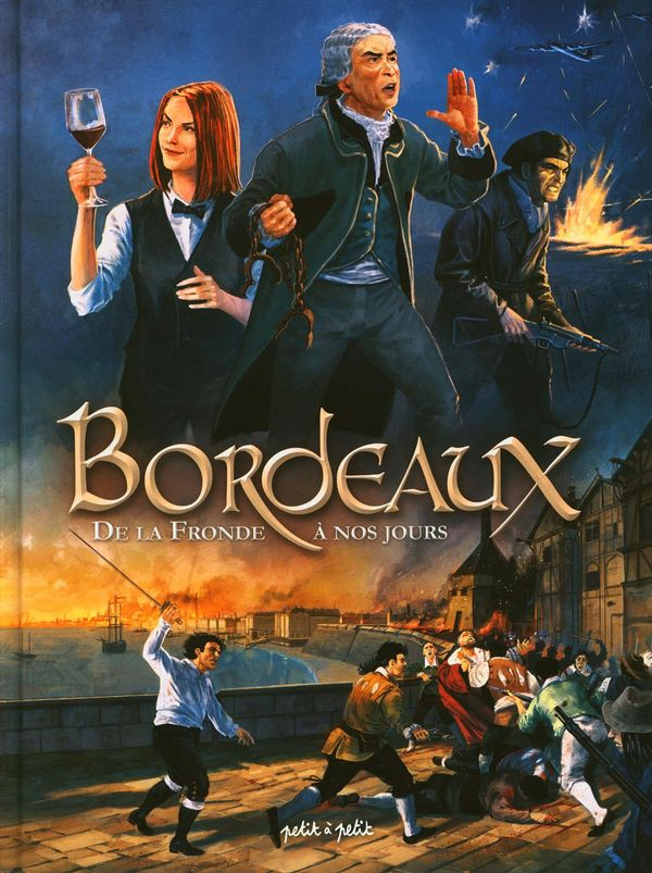 Bordeaux en BD 02 : De la Fronde à nos jours