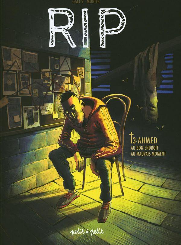 Rip 03 : Ahmed au bon endroit au mauvais moment