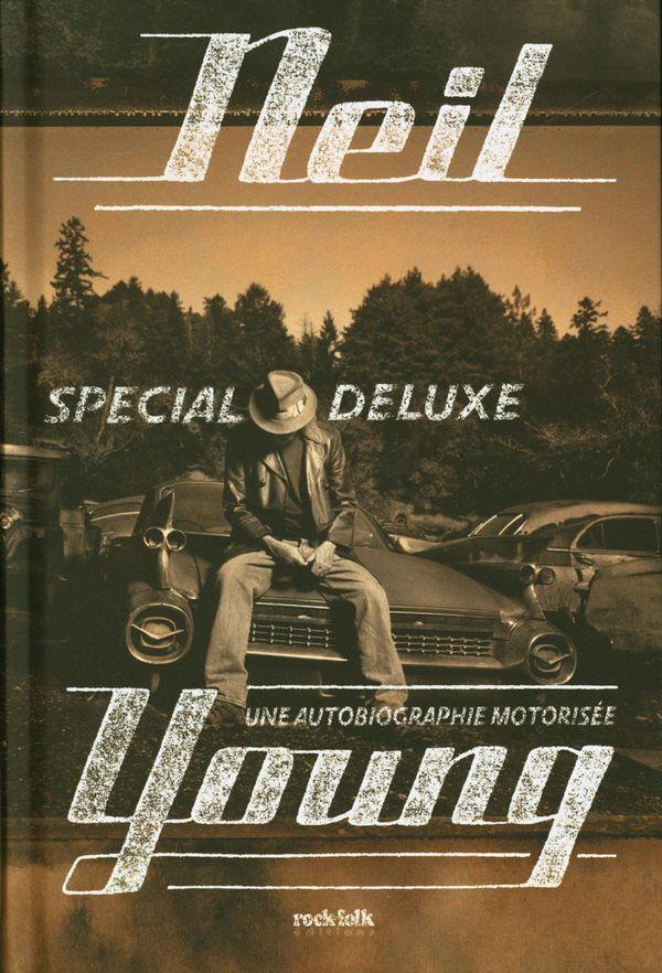 Neil Young - Une autobiographie motorisée