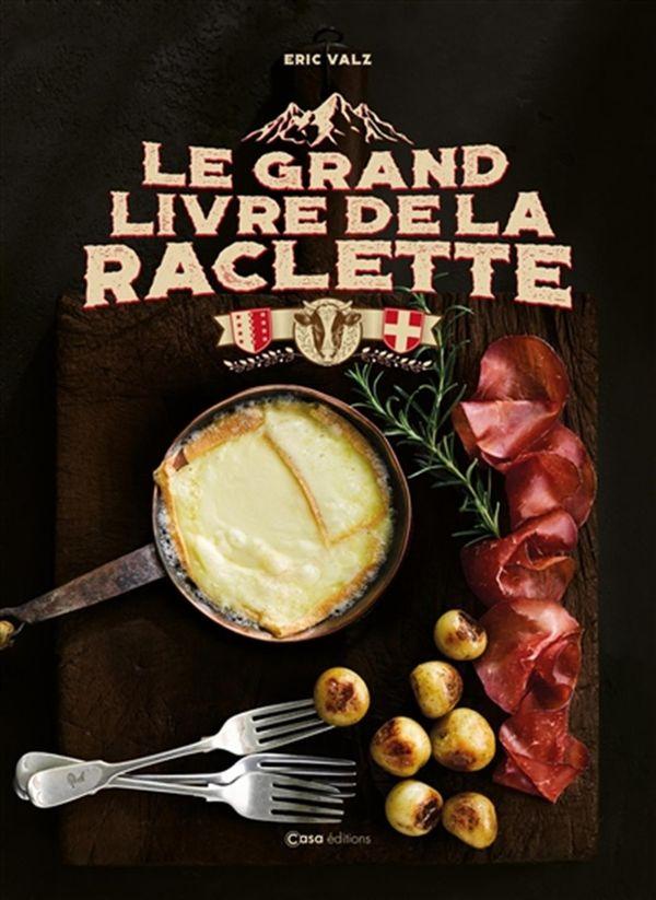 Le grand livre de la Raclette