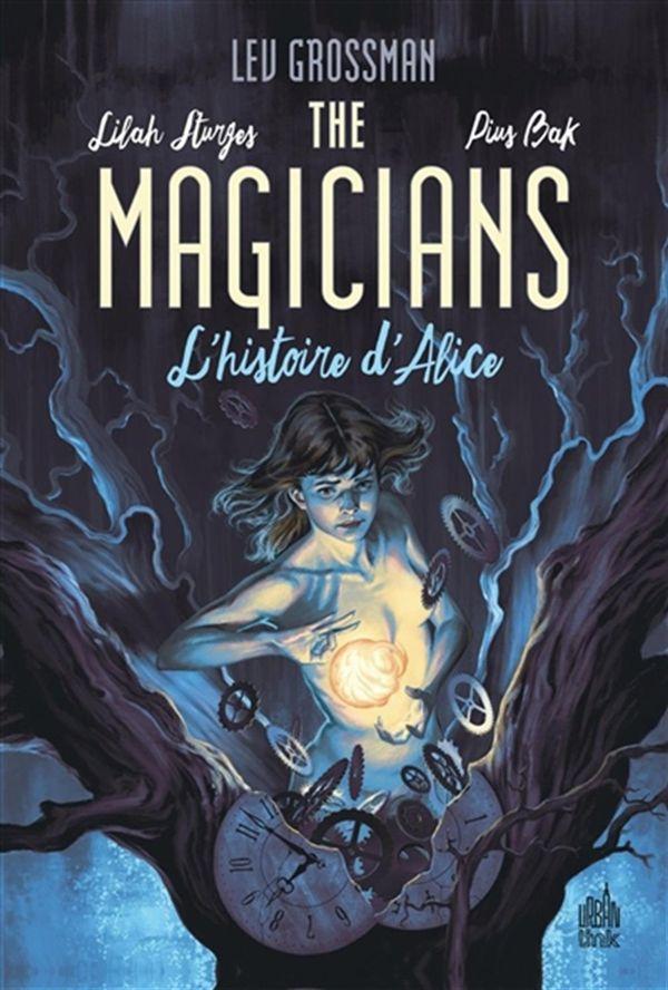 The Magicians 01 : L'histoire d'Alice