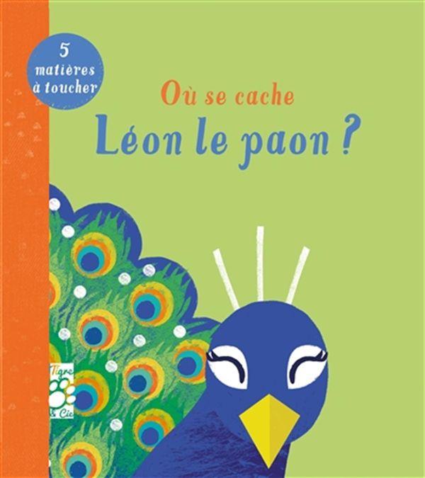 Où se cache Léon le paon ?