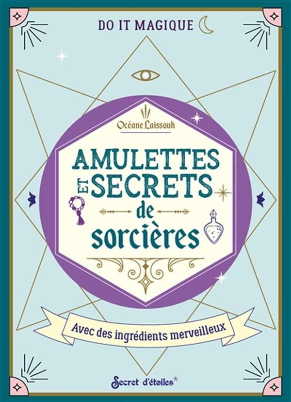 Amulettes et bijoux de sorcières : Avec des ingrédients merveilleux