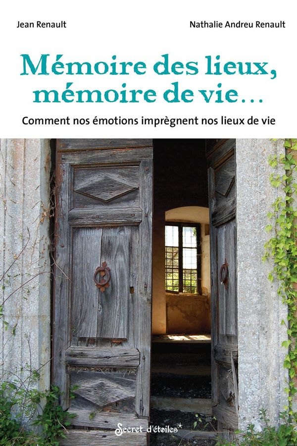 La mémoire des lieux, mémoire de vie ...