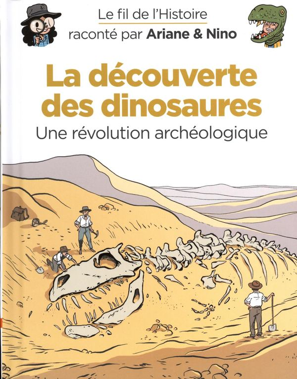 Le fil de l'Histoire 09 : La découverte des dinosaures - Une révolution archéologique