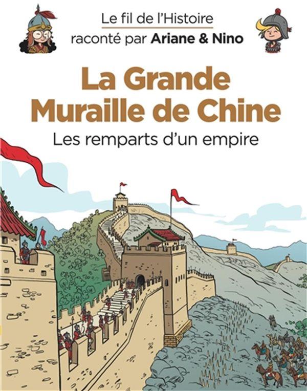 Le fil de l'Histoire 14 : La grande muraille de Chine