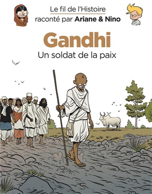 Le fil de l'histoire 16 : Gandhi - Un soldat de la paix