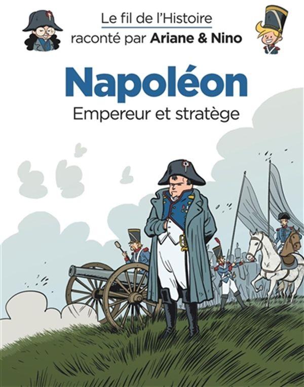 Le fil de l'histoire 23 : Napoléon - Empereur et stratège