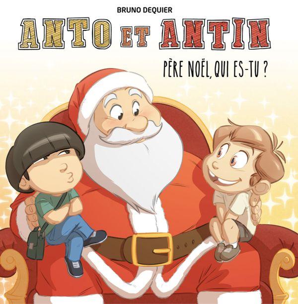 Anto et Antin 02 : Père Noël, Qui es-tu?