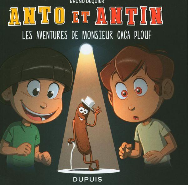 Anto et Antin 04 : Les aventures de monsieur Caca Plouf