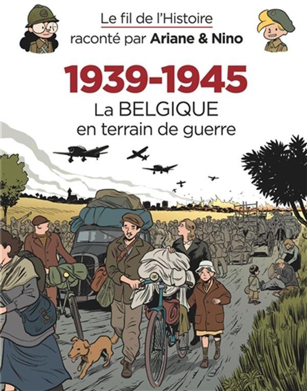 Le fil de l'Histoire 33 : 1939-1945 - La Belgique en terrain de guerre