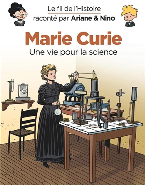 Le fil de l'Histoire raconté 35 : Marie Curie - Une vie pour la science