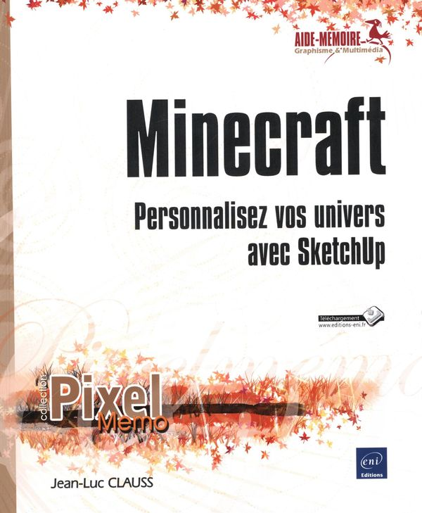 Minecraft - Personnalisez vos univers avec SketchUP
