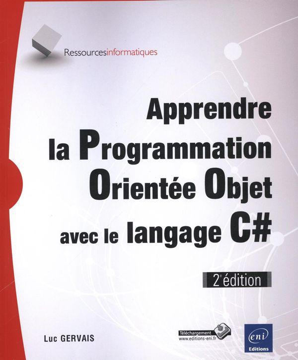 Apprendre la Programmation Orienté Objet avec le langage C# 2e édition