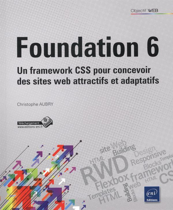 Foundation 6 - Un framework CSS pour concevoir des sites web