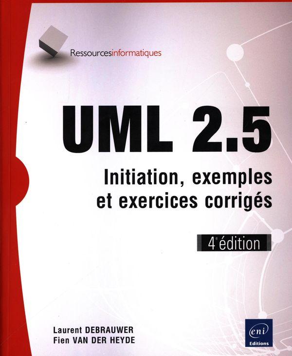 UML 2.5 - Initiation, exemples et exercices corrigés 4e édition