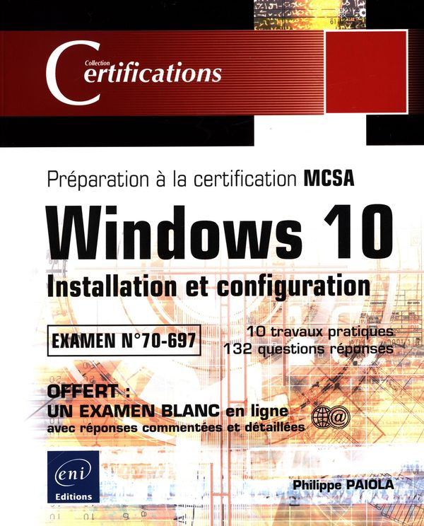 Windows 10 : Installation et configuration MCSA Examen 70-697