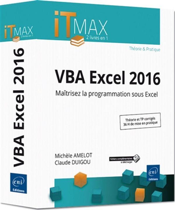 VBA Excel 2016 - Maîtrisez la programmation sous Excel