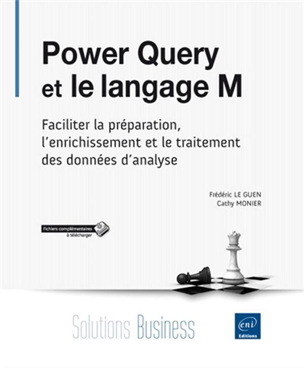 Power Query et le langage M - Faciliter la préparation, l'enrichissement et le traitement des...