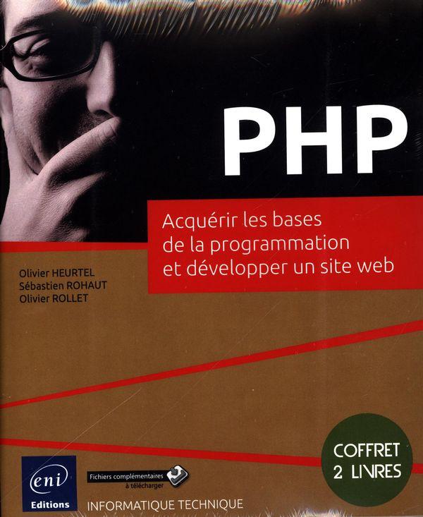 PHP - Acquérir les bases de la programmation et développer un site web