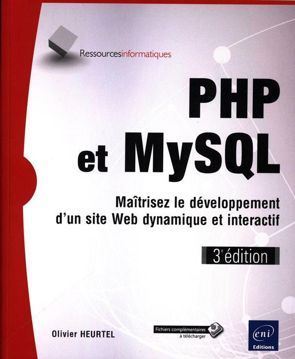 PHP et MySQL : Maîtrisez le développement d'un site Web dynamique et interactif 3e édition