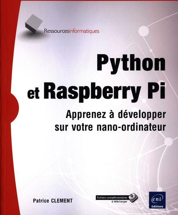 Python et Raspberry  PI : Apprenez à développer sur votre nano-ordinateur