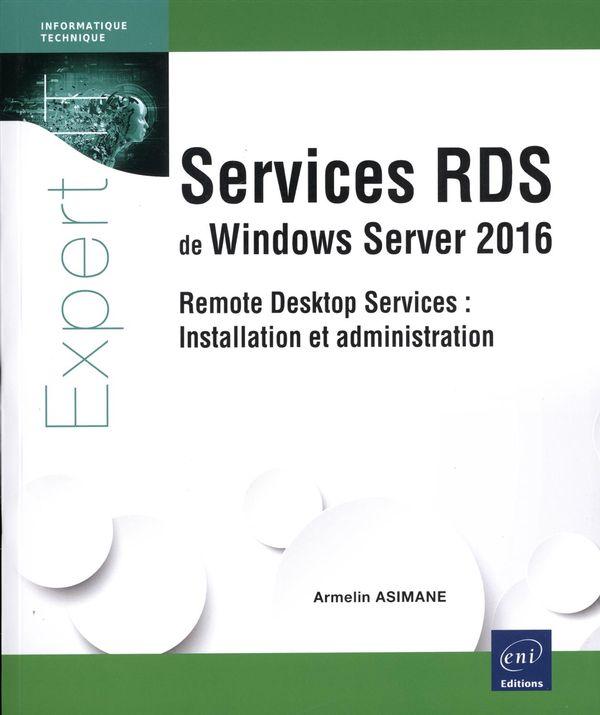 Services RDS de Windows Server 2016 - Remote Desktop Services : Installation et administration