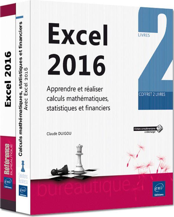 Excel 2016 -  Apprendre et réaliser calculs mathématiques, statistiques et financie