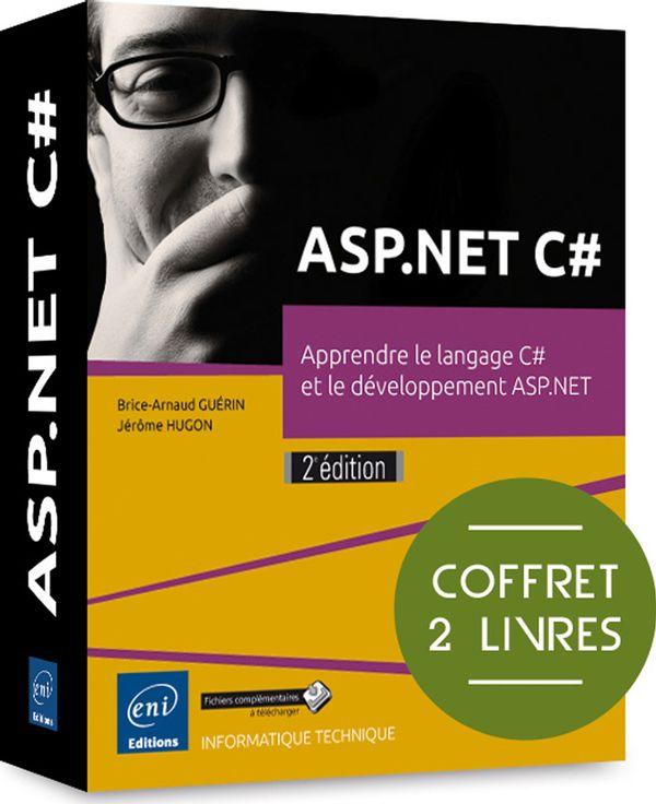 ASP.Net C# - Apprendre le langage C# et le développement ASP.NET 2e édition
