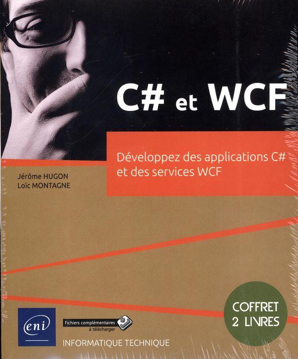C# et WCF - Développez des applications C# et des services WCF