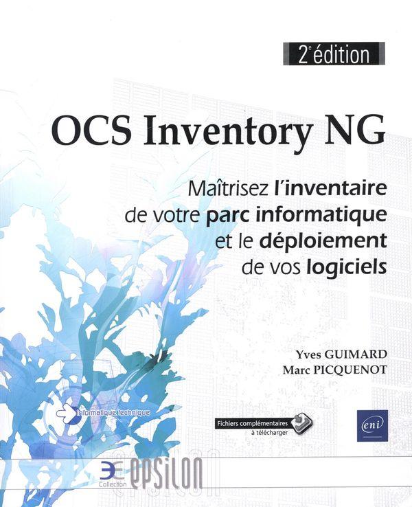 OCS Inventory NG - Maîtrisez l'inventaire de votre parc informatique et le déploiement...