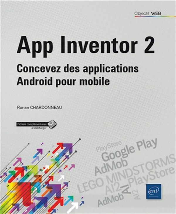 App Inventor 2 : Concevez des applications Android pour mobile