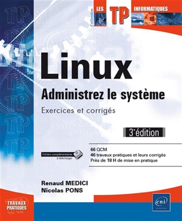Linux : Administrez le système - Exercices et corrigés 3e édition