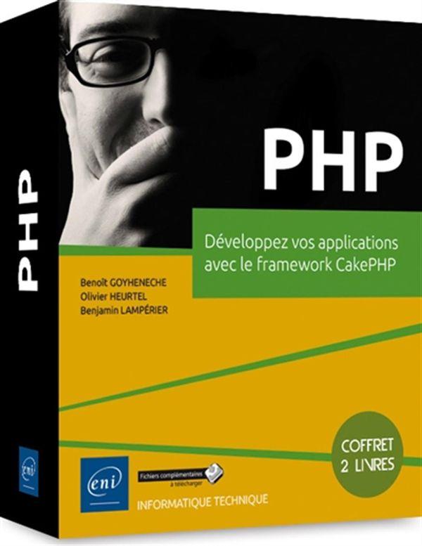 PHP : Développez vos applications avec le framework CakePHP