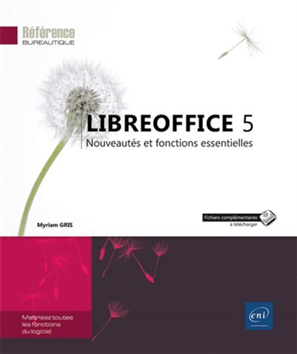 LibreOffice 5 : Nouveautés et fonctions essentielles