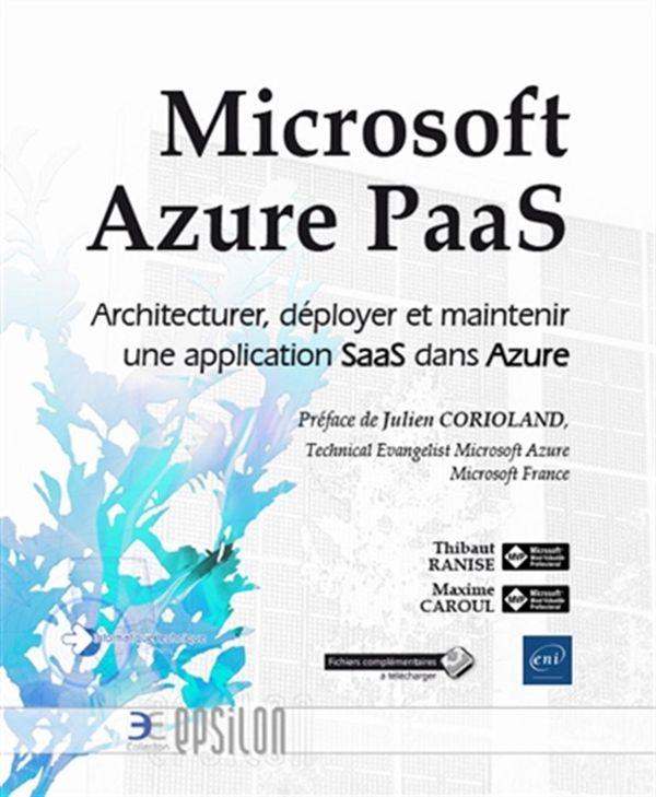 Microsoft Azure PaaS : Architecturer, déployer et maintenir une application SaaS dans Azure